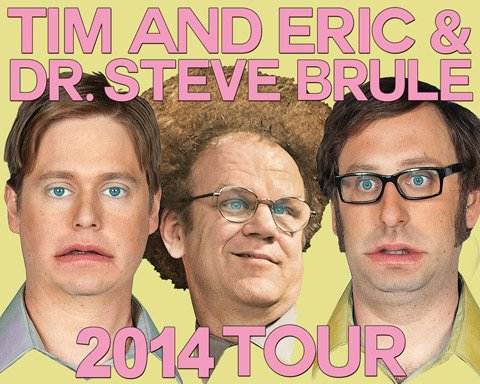 Tim and Eric with Dr. Steve Brule